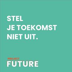 Werken aan jouw toekomst!